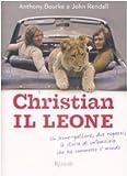 Image de Christian il leone. Vita e avventure del leone-gattone che ha commosso il mondo