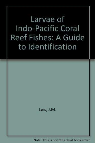The Larvae of Indo-Pacific Coral Reef Fishes: A Guide to Identification ()