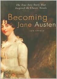 Becoming Jane Austen by Jon Spence (2007-11-06): Amazon ...