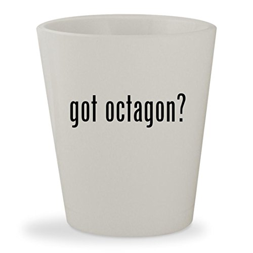 got octagon? - White Ceramic 1.5oz Shot Glass (Table Grill Octagon)
