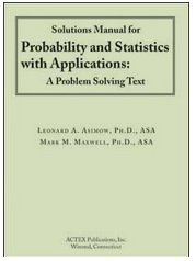 - Solutions to PROBABILITY AND STATISTICS WITH APPLICATIONS. A Problem Solving Text.