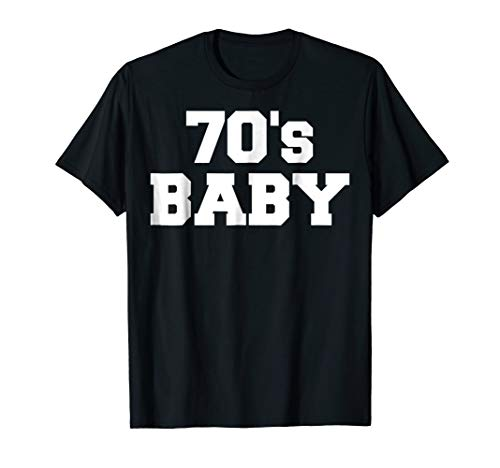 70s Baby T Shirt - Cool Funny 70's baby tee shirt attire]()