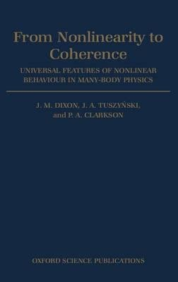 (From Nonlinearity to Coherence : Universal Features of Nonlinear Behaviour in Many-body Physics(Hardback) - 1997 Edition)