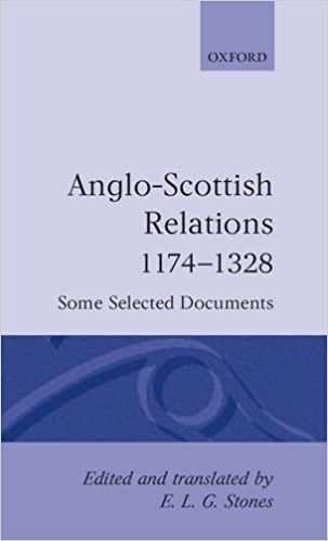 Anglo-Scottish Relations 1174-1328 Some Selected Documents (Oxford Medieval Texts)