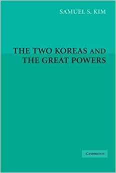 The Two Koreas and the Great Powers by Samuel S. Kim (2006-06-26)