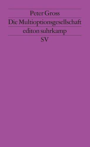 Die Multioptionsgesellschaft (edition suhrkamp)