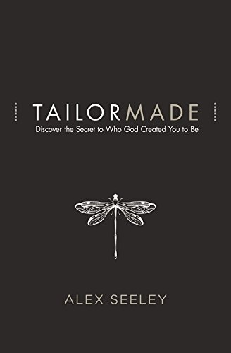 - Tailor Made: Discover the Secret to Who God Created You to Be