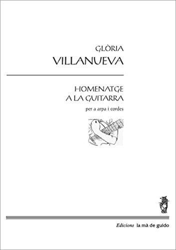 Descargar Libro Homenatge A La Guitarra: Per A Arpa I Cordes Glòria Vilanueva