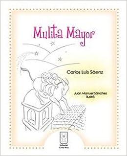 Mulita mayor: Carlos Luis Sáenz, Juan Manuel Sánchez: 9789977236896: Amazon.com: Books