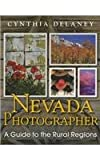 Nevada Photographer: A Guide to the Rural Regions