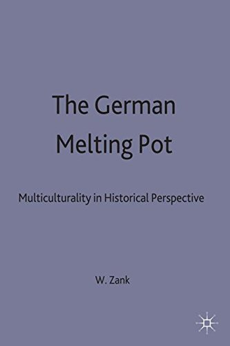 The German Melting-Pot: Multiculturality in Historical Perspective