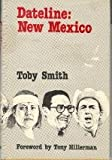 Dateline New Mexico, Toby Smith, 0826306284