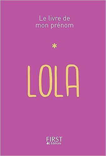 Amazonfr 40 Le Livre De Mon Prénom Lola Jules Lebrun