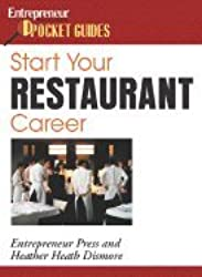 Start Your Restaurant Career (07) by Dismore, Heather Heath [Paperback (2006)]
