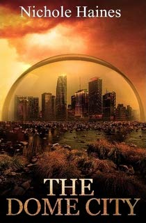 Book: The Dome City by Nichole Haines