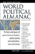 The Facts on File World Political Almanac: The Facts and Figures of Governments and Leaders, Political Parties and Const