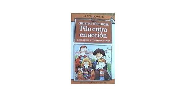 Filo Entra En Accion: Christine Nöstlinger, Constantino Gatagan, Luis Pastor: 9788439508212: Amazon.com: Books