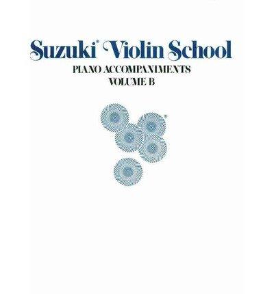 Suzuki Violin School, Vol B: Piano Acc. (Contains Volumes 6-10) (Suzuki Violin School, Piano Accompa