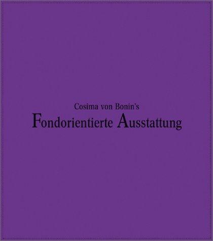 Cosima von Bonin's Fondorientierte Ausstattung