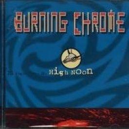 Burning Chrome - High Noon - Noise Product - NPS9615