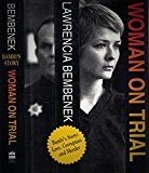 By Lawrencia Bembenek - Woman on Trial: Bambis Story (1992-05) [Hardcover] (Woman On Trial The Lawrencia Bembenek Story)