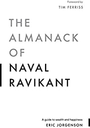 The Almanack of Naval Ravikant: A Guide to Wealth and Happiness (English Edition)