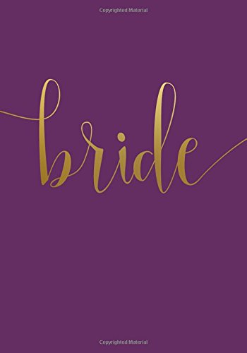Notebook Wedding Favors - Bride Notebook: A Classic 7x10 Inch Ruled Notebook/Journal for Brides to Be (Books for Engagement Gifts, Bachelorette Party Gifts, Bridesmaid Gifts and Wedding Favors)