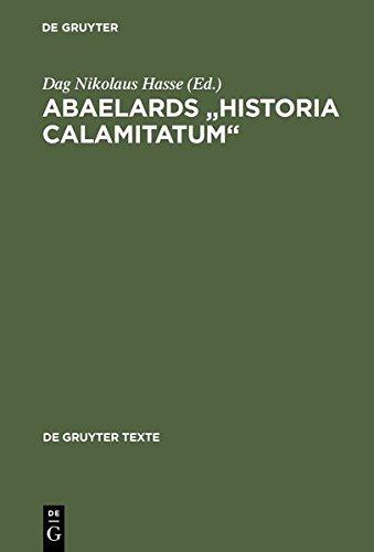 """Abaelards """"Historia calamitatum"""": Text - Übersetzung - literaturwissenschaftliche Modellanalysen: Text - Ubersetzung - Literaturwissenschaftliche Modellanalysen (de Gruyter Texte)"""