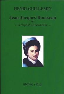 Jean,Jacques Rousseau ou « la méprise extraordinaire »