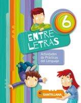 Read Online Entre Letras 6 (Actividades De Practicas Del Lenguaje) (Novedad 2016) pdf epub