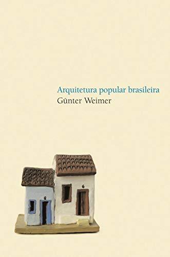 Arquitetura popular brasileira Gunter Weimer