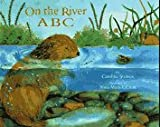 img - for On the River ABC book / textbook / text book