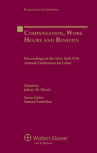 Download Compensation, Work Hours and Benefits: Proceedings of the New York 57th Annual Conference on Labor (Proceedings of the  New York University Annual Conference on Labor) Pdf