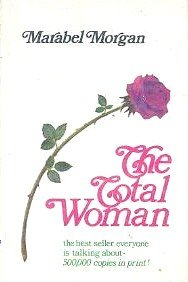 The Total Woman by Marabel Morgan