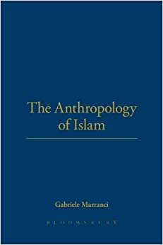The Anthropology of Islam by Gabriele Marranci (2008-04-15)