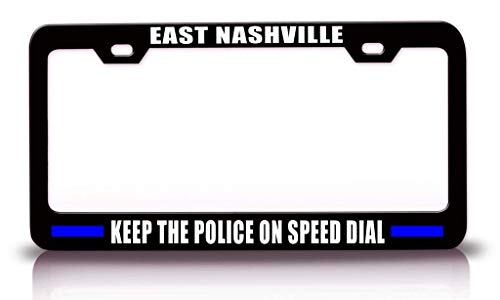 AMZ Decorative Frames East Nashville Keep The Police On Speed Dial Black Police Cop License Plate Frame, Car License Plate Cover for Front or Back License Tag, Slim Aluminum Metal -