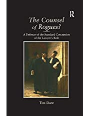 The Counsel of Rogues?: A Defence of the Standard Conception of the Lawyer's Role