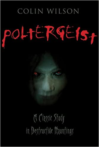 Ebooks herunterladen Englisch Poltergeist: A Classic Study in Destructive Hauntings auf Deutsch PDF iBook by Colin Wilson