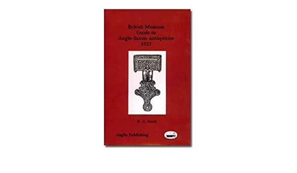 BRITISH MUSEUM GUIDE TO ANGLO-SAXON ANTIQUITIES