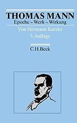 Thomas Mann. Epoche, Werk, Wirkung