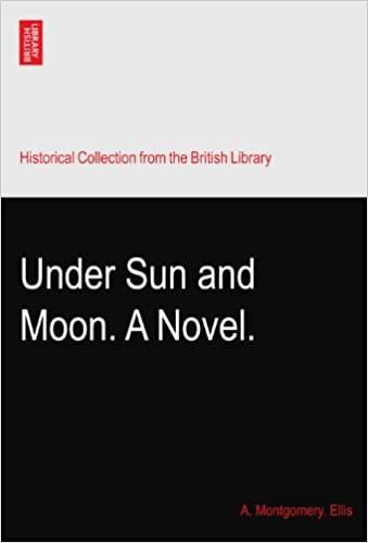 Under Sun and Moon. A Novel.