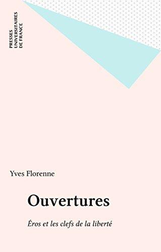 Ouvertures: Éros et les clefs de la liberté (French Edition)