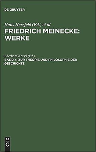 Friedrich Meinecke: Werke: Zur Theorie und Philosophie der ...