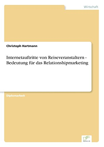 Internetauftritte von Reiseveranstaltern - Bedeutung für das Relationshipmarketing  [Hartmann, Christoph] (Tapa Blanda)