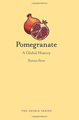 Pomegranate: A Global History (Edible)