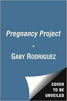 The Pregnancy Project Author Gaby Rodriguez May 2013 Gaby