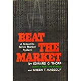Beat the Market : A Scientific Stock Market System, Thorp, Edward O. and Kassouf, S. T., 0394424395