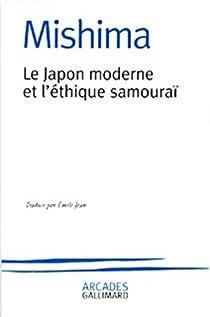 Le Japon moderne et l'éthique samouraï par Mishima