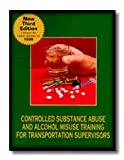 Controlled Substance Abuse and Alcohol Misuse Training for Transportation Supervisors, National Safety Compliance Services, Inc, 0787295280