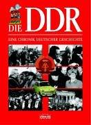 Die DDR. Eine Chronik Deutscher Geschichte